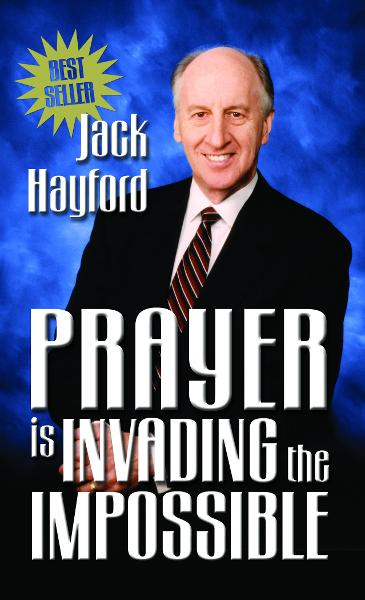 Prayer Invading Impossible By: Hayford, Jack