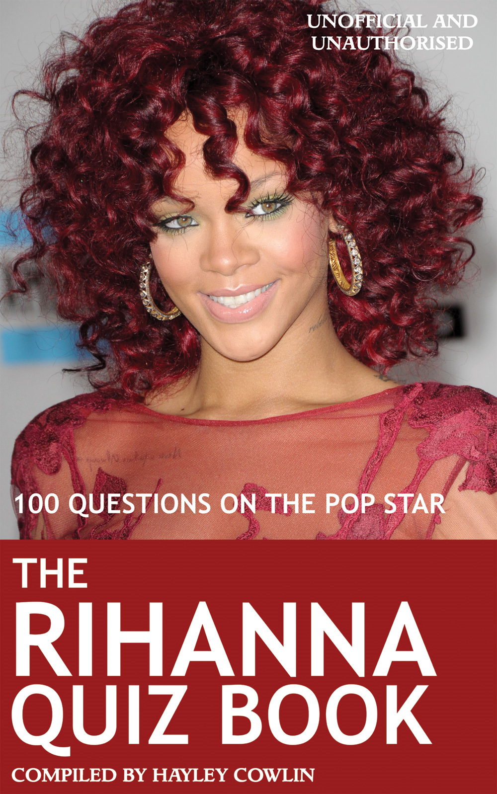The Rihanna Quiz Book By: Hayley Cowlin