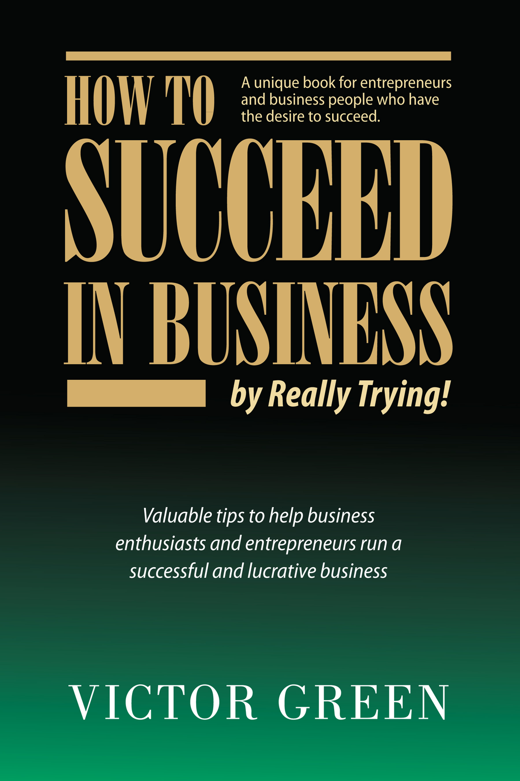 How to Succeed in Business: By Really Trying