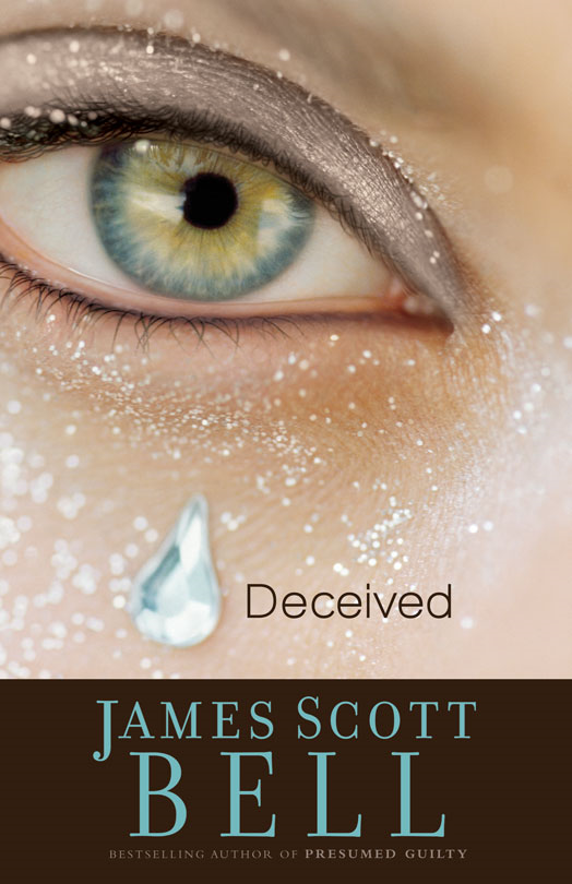 Deceived By: James Scott   Bell