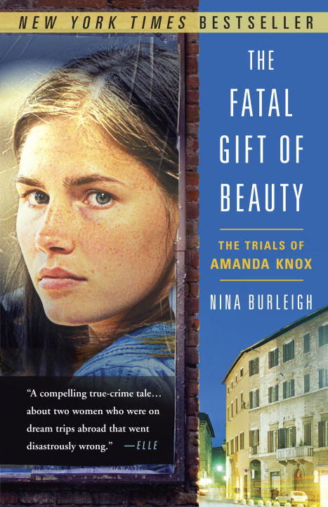 The Fatal Gift of Beauty By: Nina Burleigh