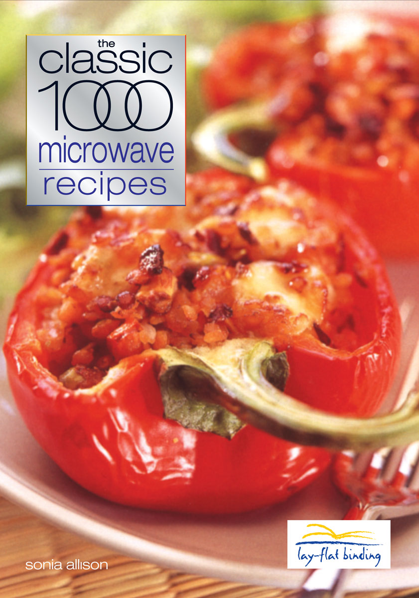 Classic 1000 Microwave Recipes By: Sonia Allison