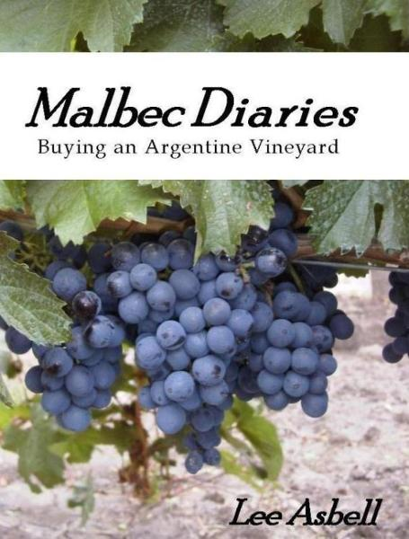 Malbec Diaries: Buying an Argentine Vineyard