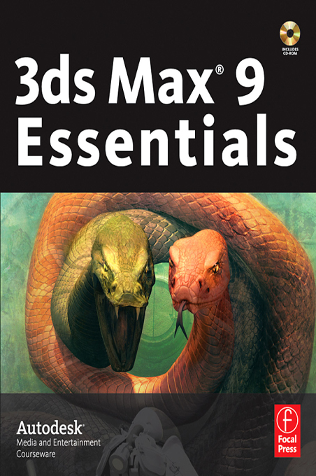 3ds Max 9 Essentials Autodesk Media and Entertainment Courseware