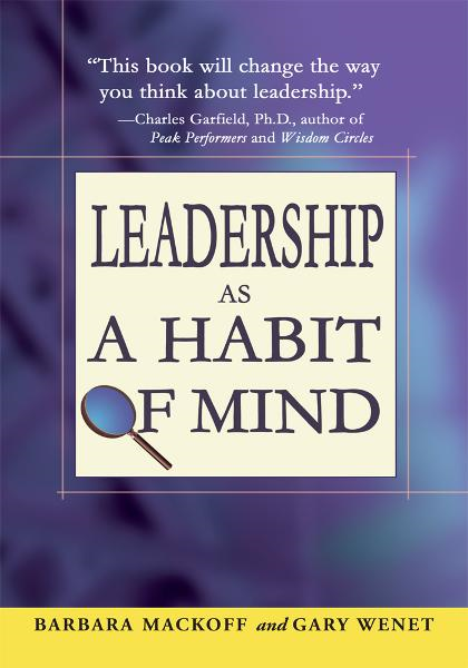 Leadership as a Habit of Mind By: Barbara Mackoff