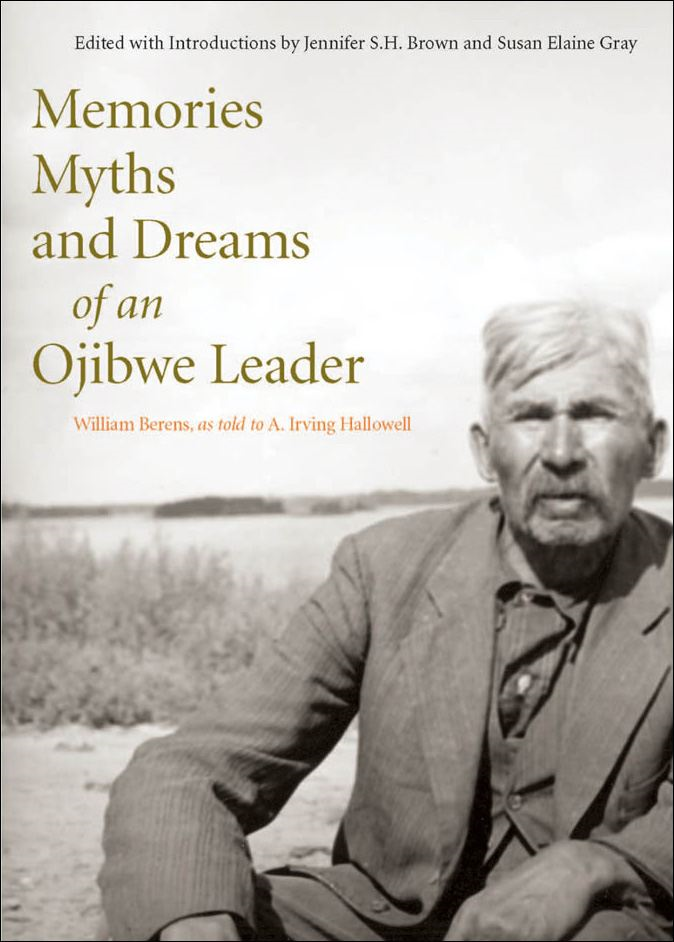 Memories Myths and Dreams of an Ojibwe Leader