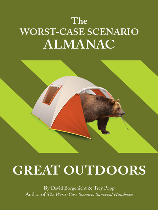 The Worst-Case Scenario Almanac: Great Outdoors By: David Borgenicht
