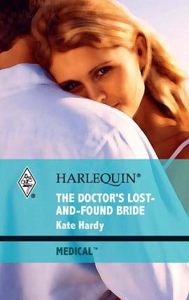 The Doctor's Lost-and-Found Bride By: Kate Hardy