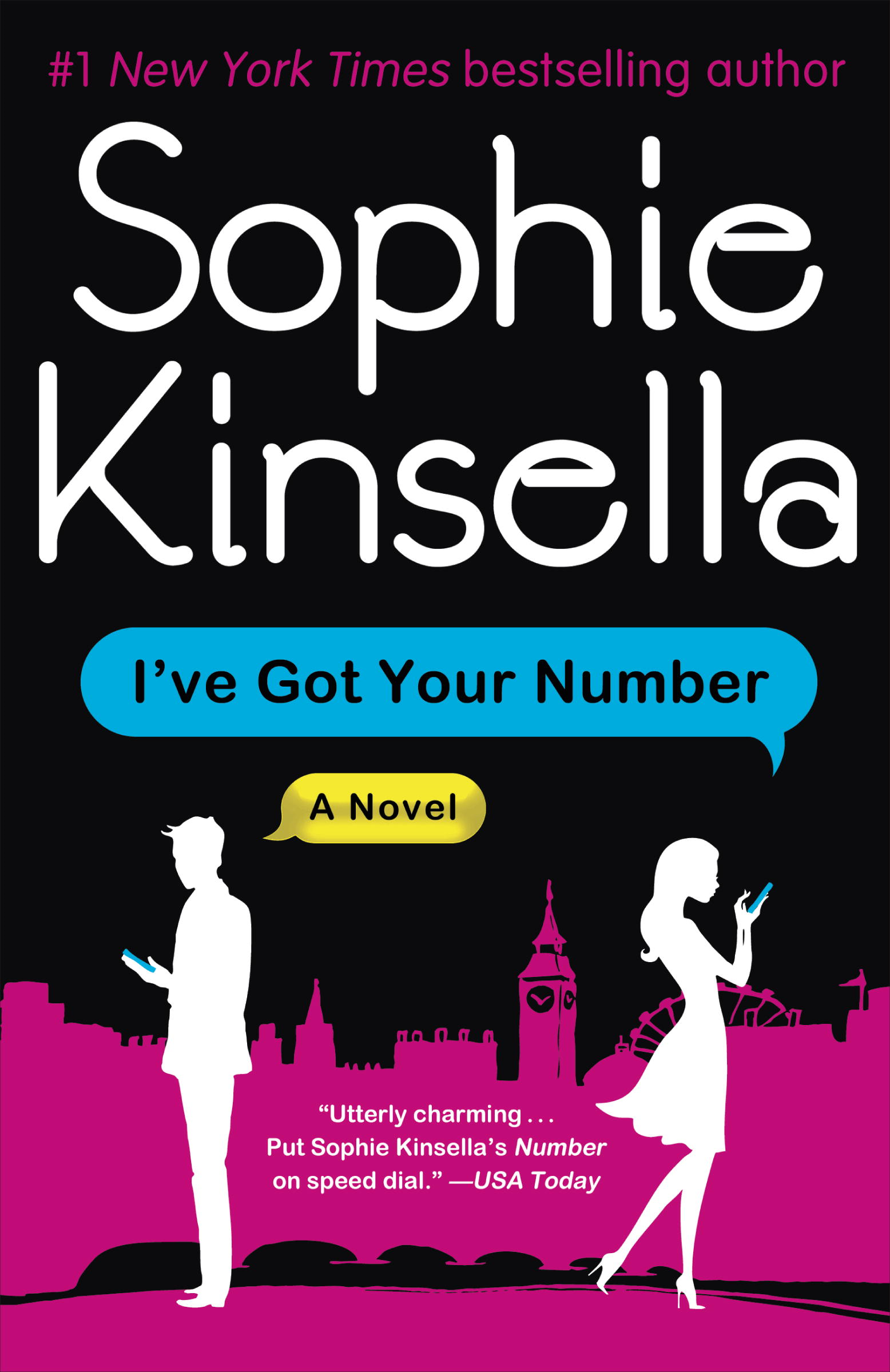 I've Got Your Number: A Novel By: Sophie Kinsella