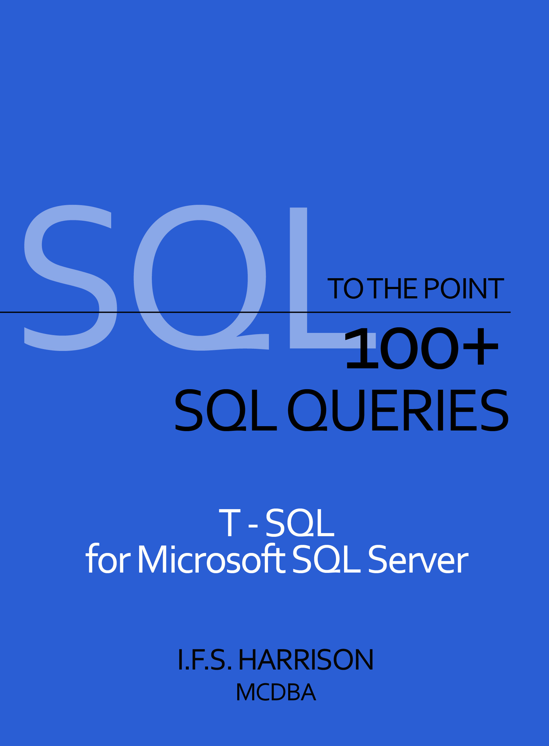 To The Point… 100+ SQL Queries T-SQL for Microsoft SQL Server