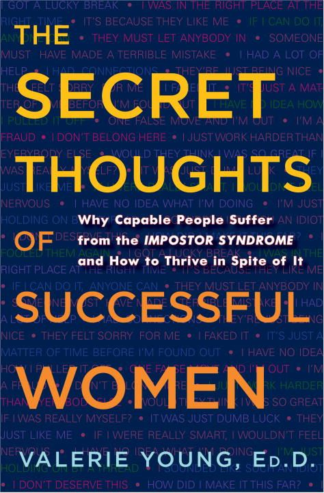 The Secret Thoughts of Successful Women By: Valerie Young