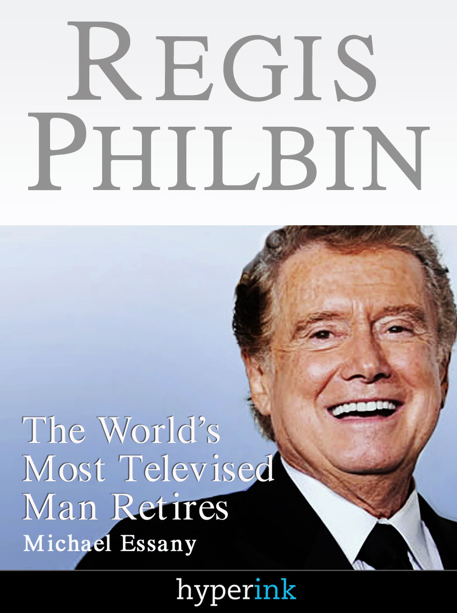Regis Philbin: The Most Televised Man In The World Retires