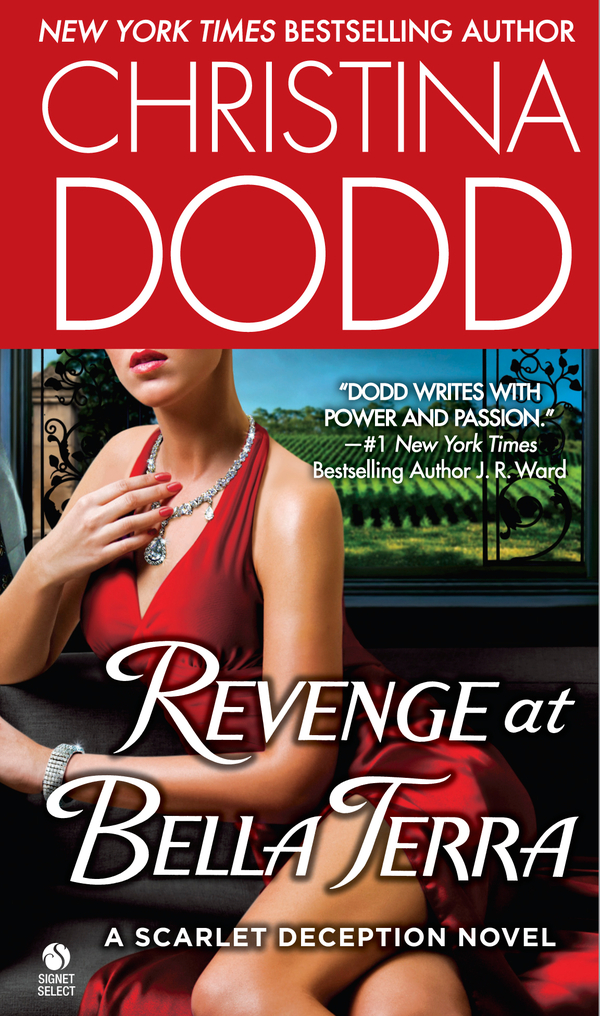 Revenge at Bella Terra: A Scarlet Deception Novel By: Christina Dodd