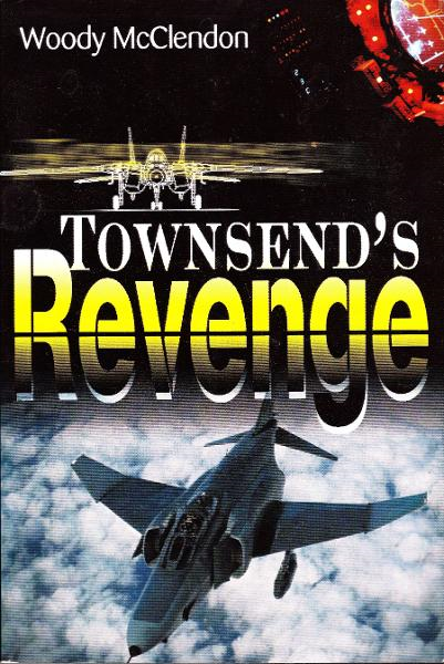 Townsend's Revenge By: Woody McClendon