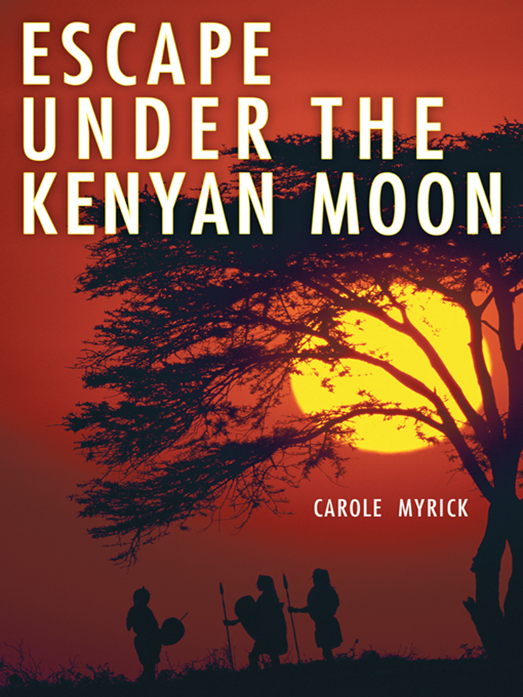 Escape Under The Kenyan Moon By: Carole Myrick