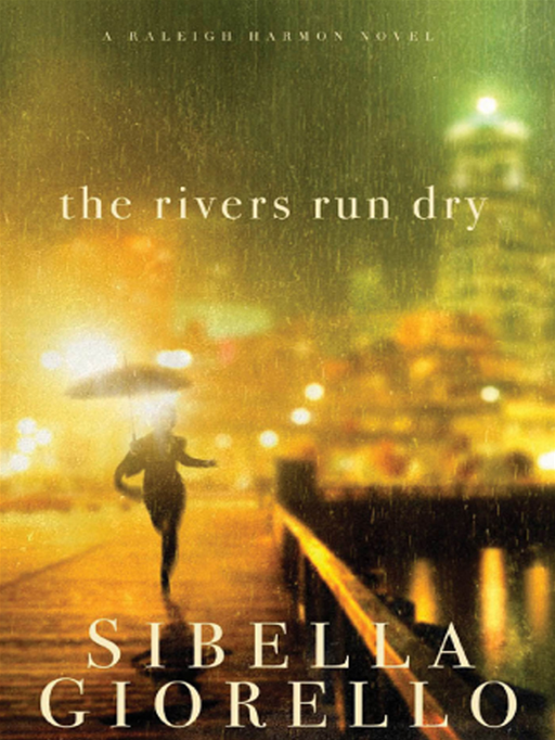 The Rivers Run Dry By: Sibella Giorello