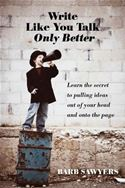 download Write Like You Talk Only Better book