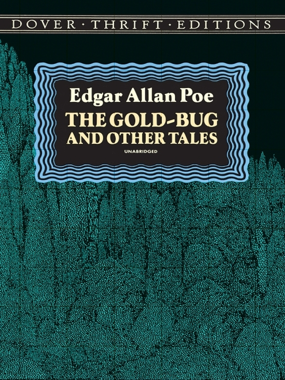 The Gold-Bug and Other Tales By: Edgar Allan Poe