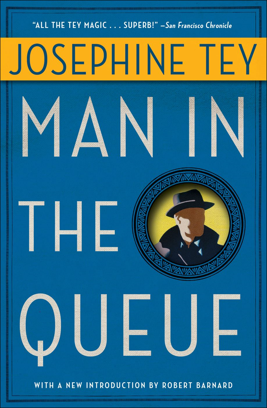 Man in the Queue By: Josephine Tey