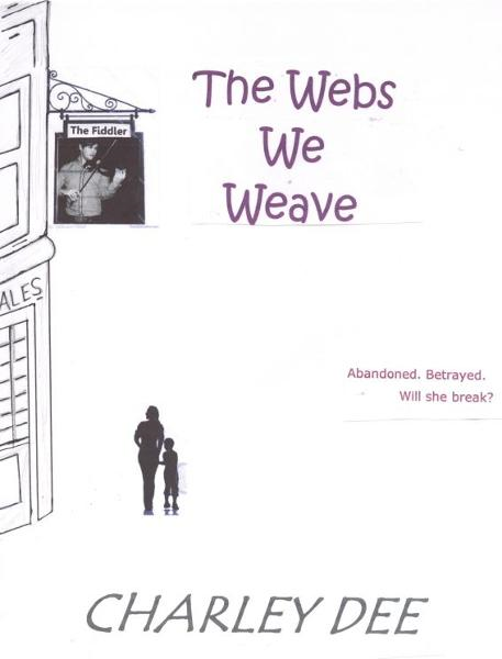The Webs We Weave By: Charley Dee