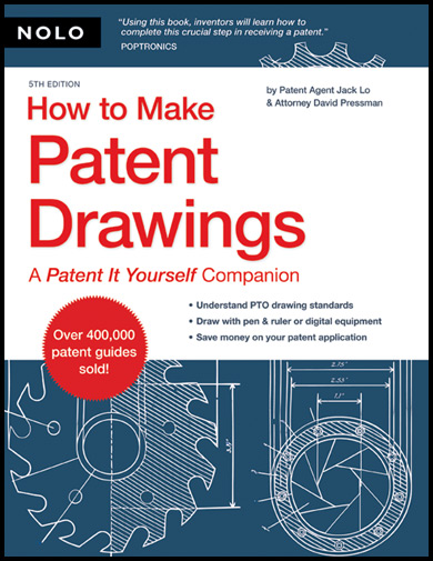 "How to Make Patent Drawings: A ""Patent It Yourself"" Companion By: Jack Lo,David Pressman"