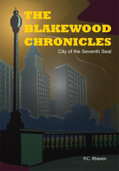 THE BLAKEWOOD CHRONICLES By: P.C. Rhaven