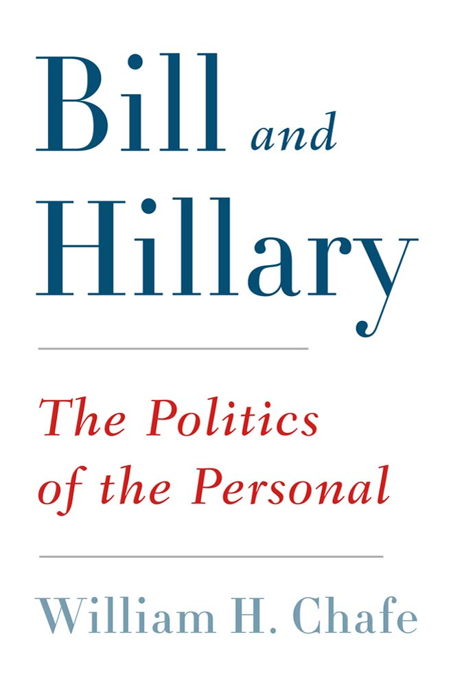 Bill and Hillary By: William H. Chafe
