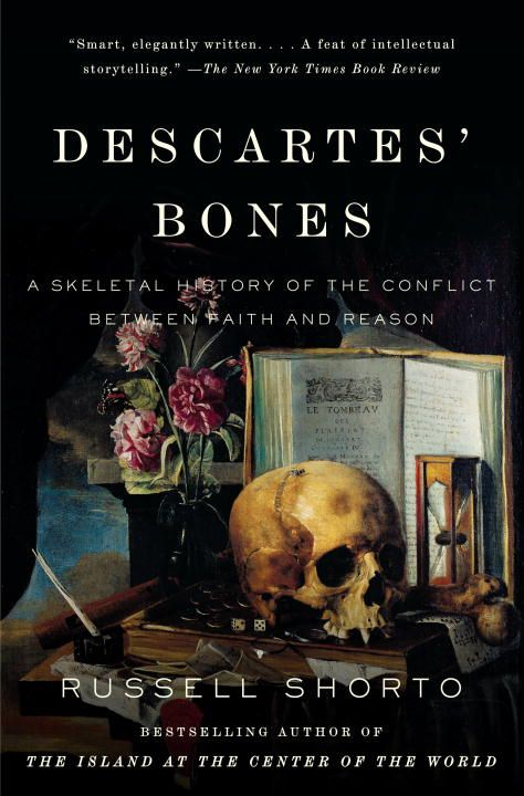 Descartes' Bones By: Russell Shorto