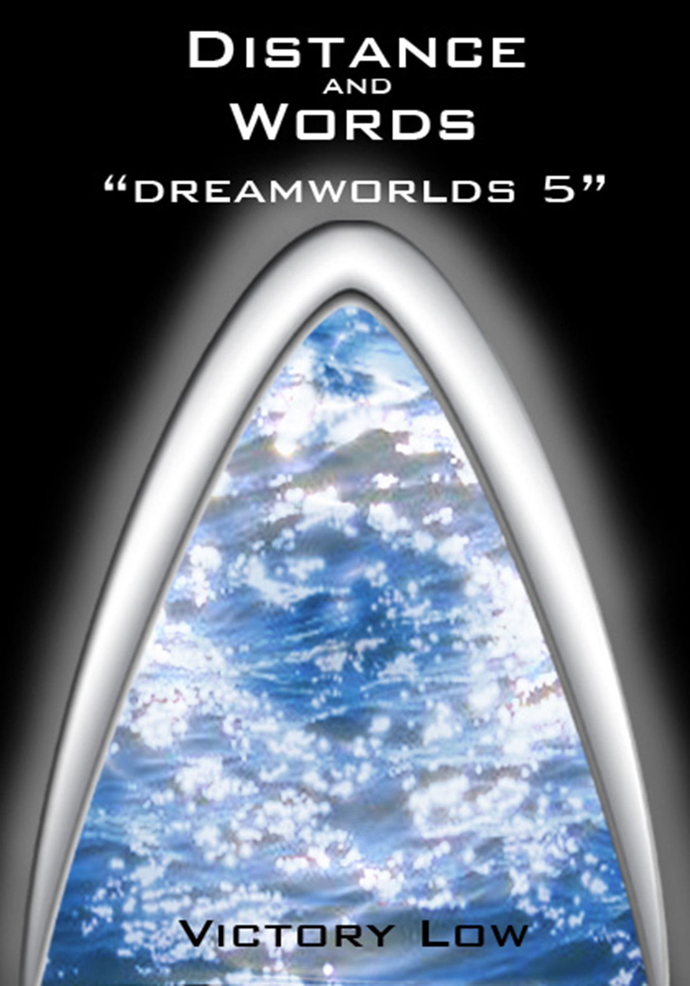 Dreamworlds 5: Distance and Words