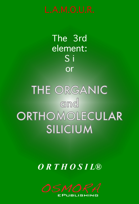 The Organic and Orthomolecular Silicium