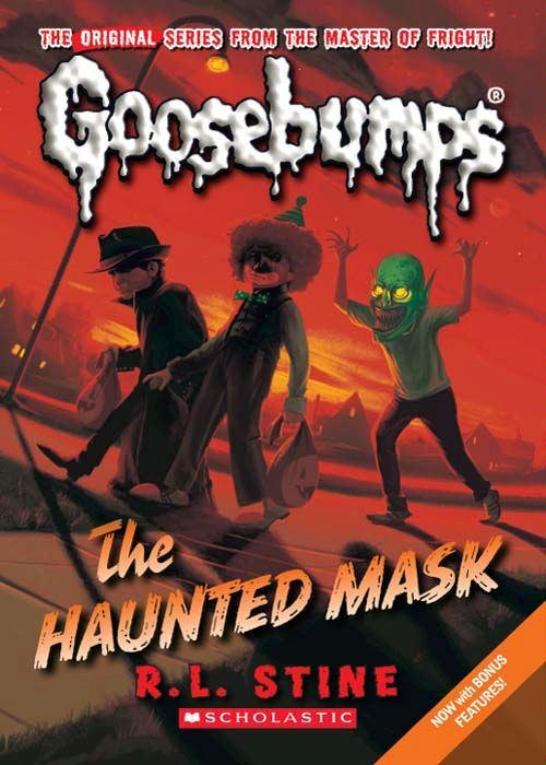 Classic Goosebumps #4: The Haunted Mask By: R.L. Stine
