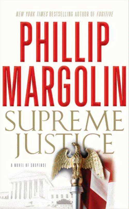 Supreme Justice By: Phillip Margolin