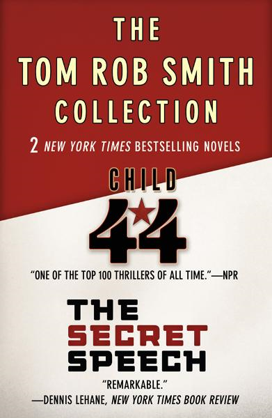 Child 44 and The Secret Speech By: Tom Rob Smith