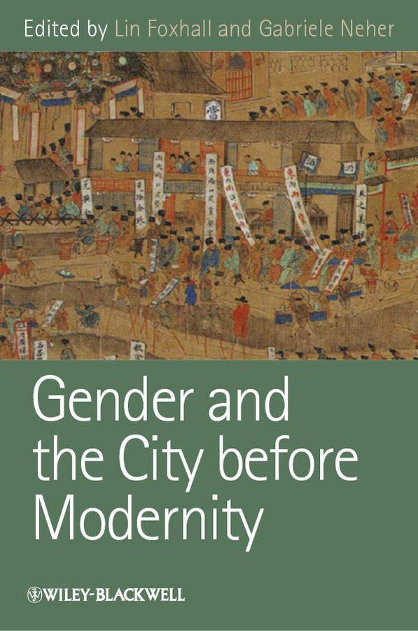 Gender and the City before Modernity By: