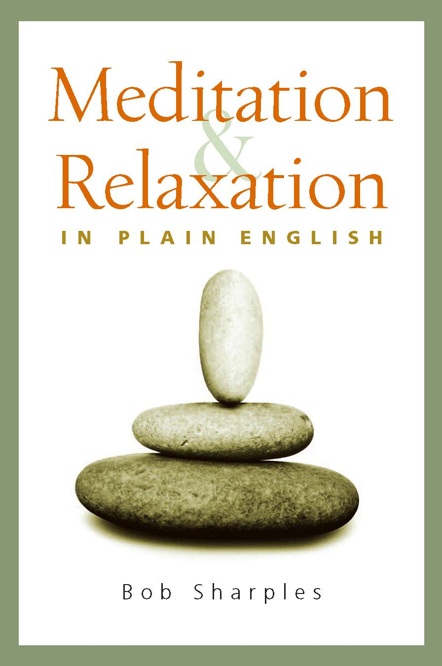 Meditation and Relaxation in Plain English