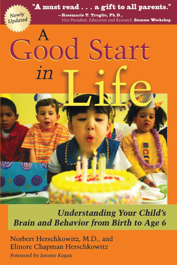 A Good Start in Life By: Elinore Chapman Herschkowitz,Norbert Herschkowitz, MD