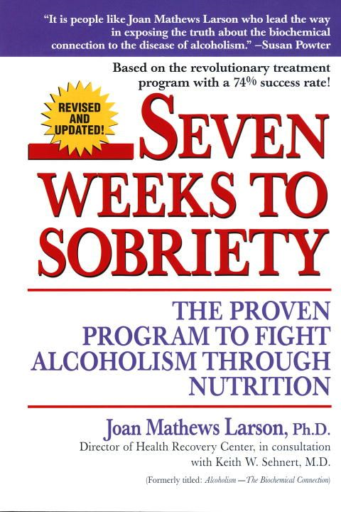 Seven Weeks to Sobriety By: Joan Mathews Larsen