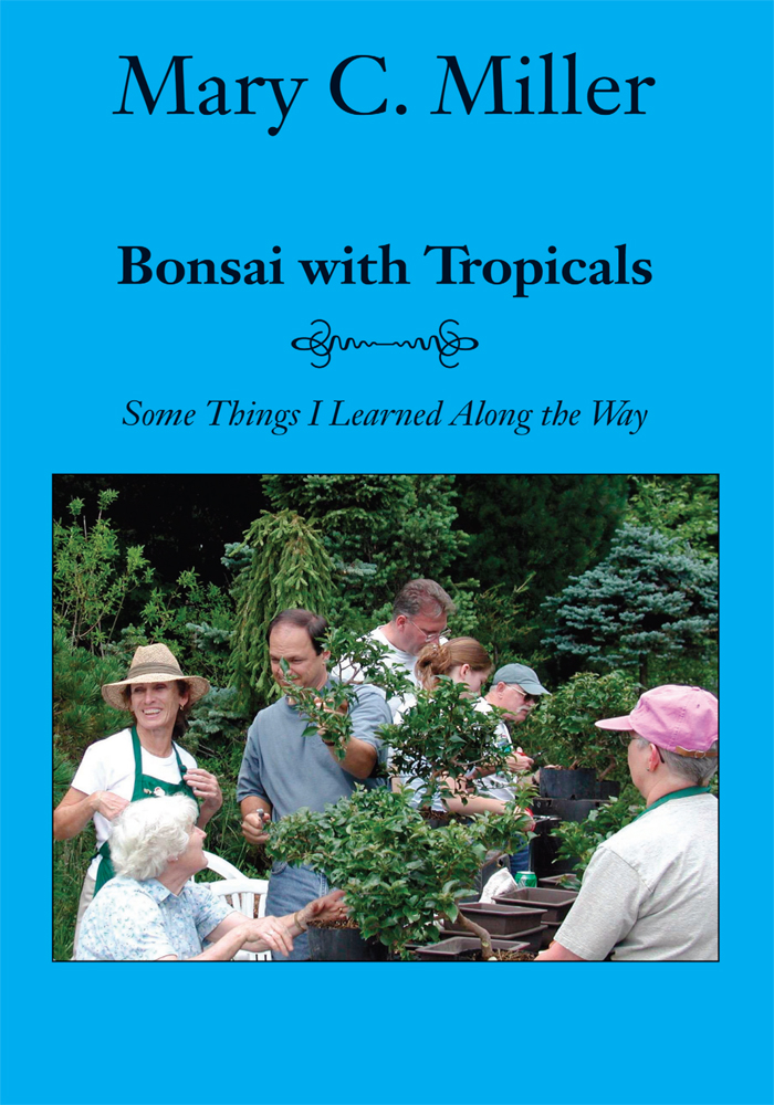 Bonsai with Tropicals By: Mary C. Miller
