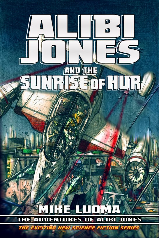Alibi Jones and The Sunrise of Hur By: Mike Luoma