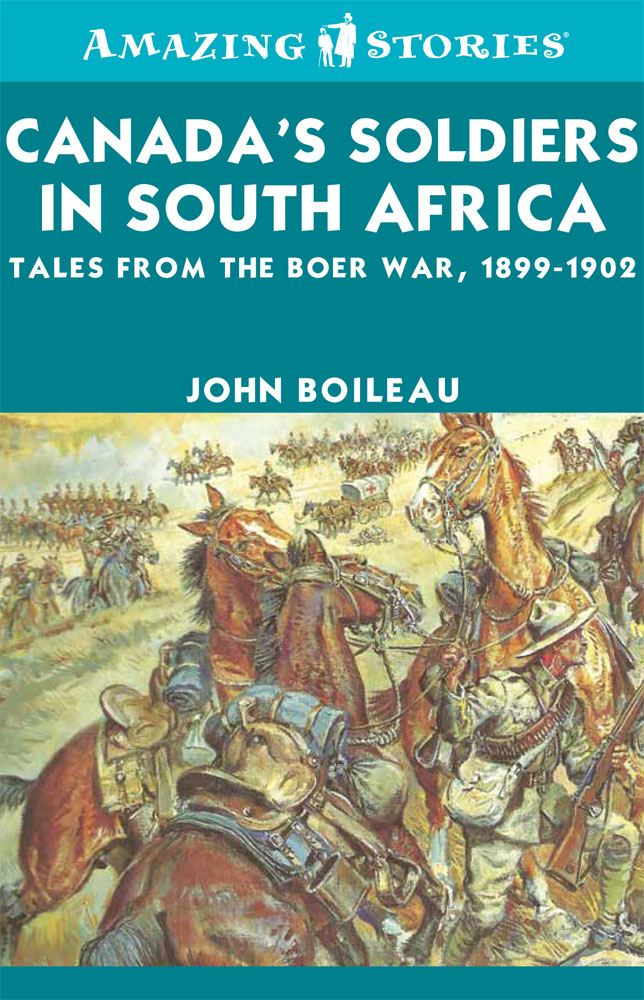 Canada's Soldiers in South Africa By: John Boileau