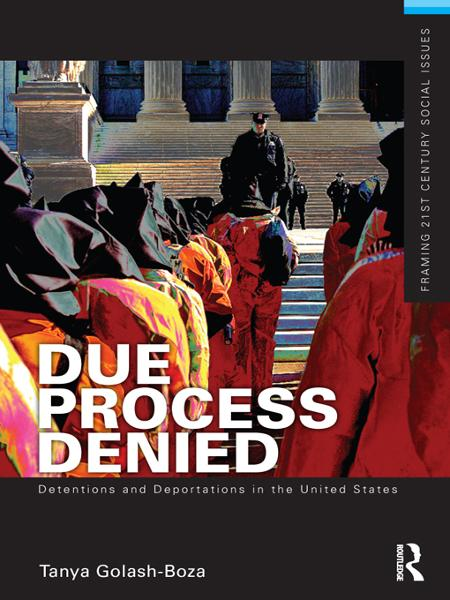 Due Process Denied: Detentions and Deportations in the United States