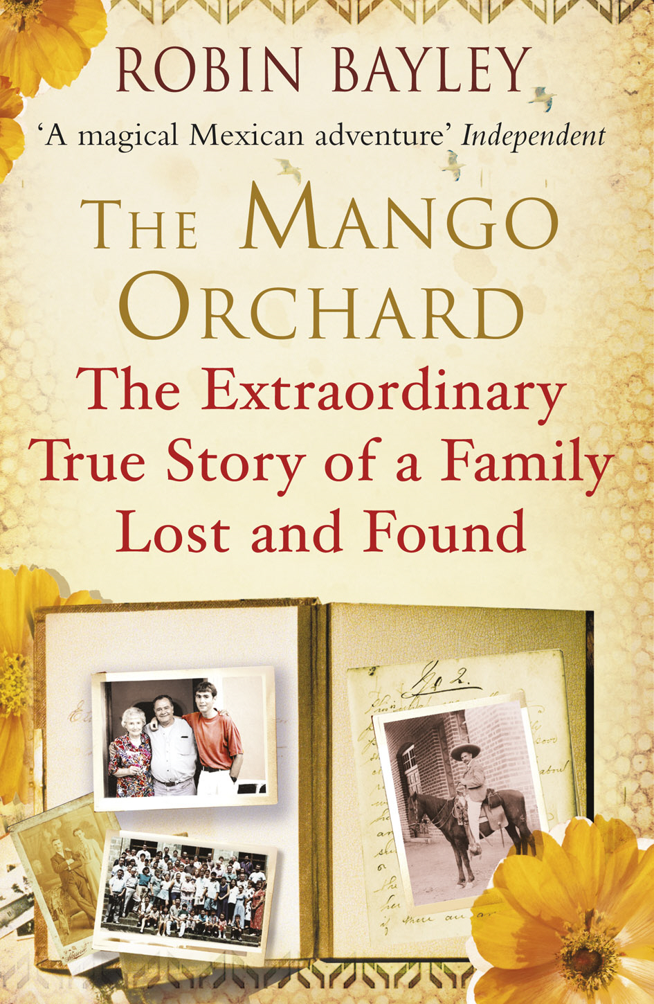 The Mango Orchard The extraordinary true story of a family lost and found