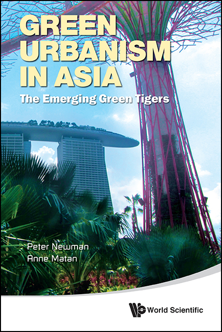 Green Urbanism in Asia:The Emerging Green Tigers