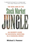 The New Laws of the Stock Market Jungle: An Insider's Guide to Successful Investing in a Changing World