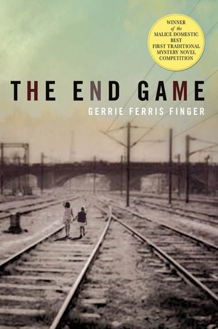 The End Game By: Gerrie Ferris Finger