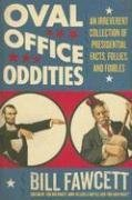 Oval Office Oddities By: Bill Fawcett