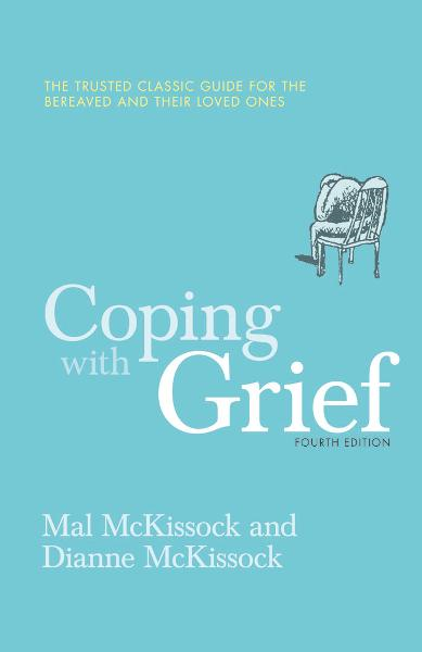 Coping With Grief 4th Edition By: Diane McKissock,Mal McKissock