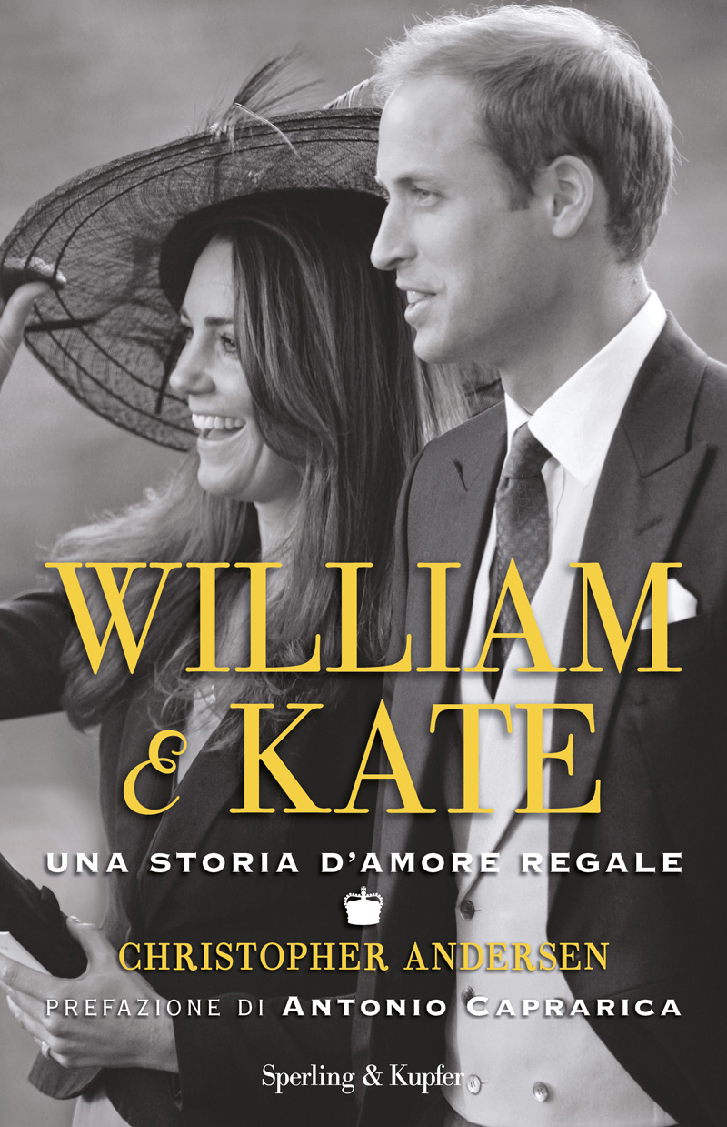 William e Kate: Una storia d'amore regale By: Christopher Andersen