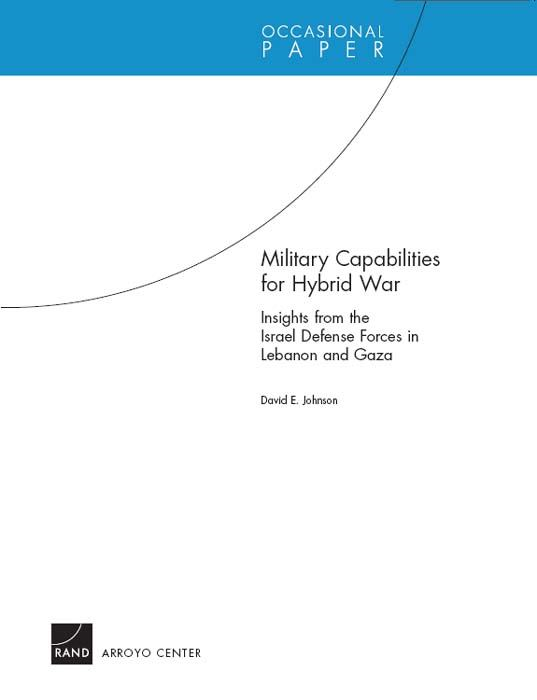 Military Capabilities for Hybrid War: Insights from the Israel Defense Forces in Lebanon and Gaza