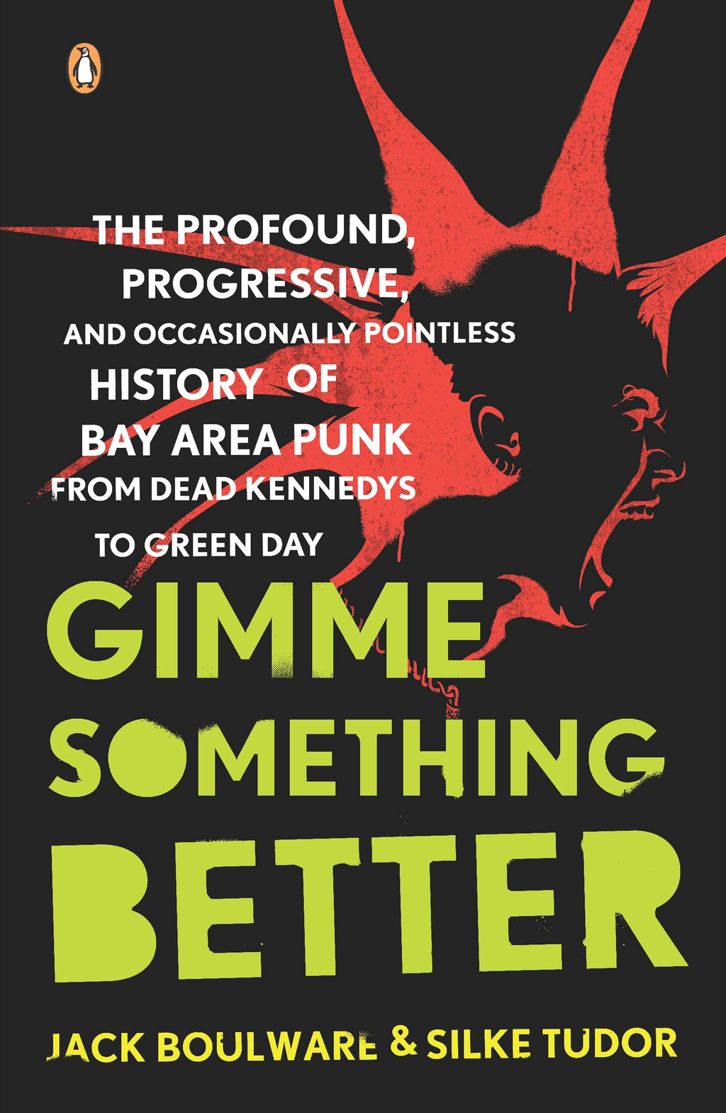 Gimme Something Better By: Jack Boulware,Silke Tudor